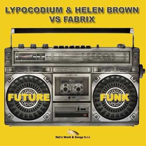 "LYPOCODIUM & HELEN BROWN vs FABRIX ""Future Funk"""
