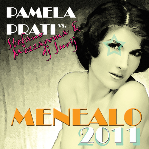 """PAMELA PRATI vs. STEFANO MEZZAROMA & DJ JURIJ """"Menealo 2011"""""""