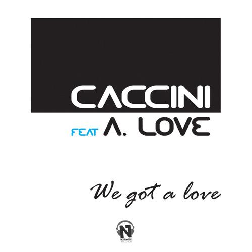 """CACCINI Feat. A. LOVE """"We Gotta A Love"""""""