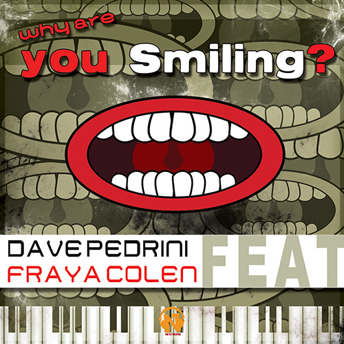 """DAVE PEDRINI Feat. FRAYA COLEN  """"Why Are You Smiling?"""""""