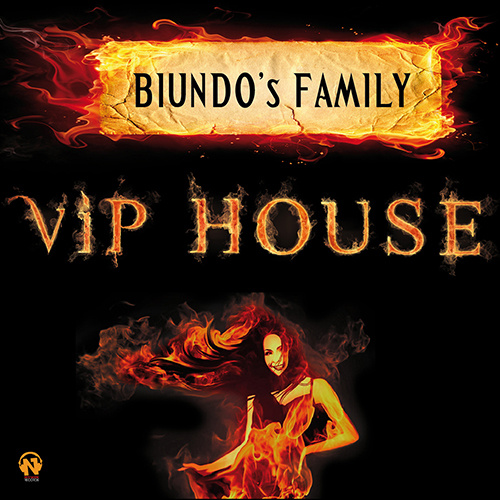"BIUNDO'S FAMILY ""Vip House"""
