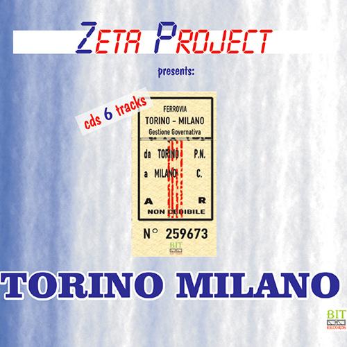 "ZETA PROJECT presents: ""Torino Milano"""