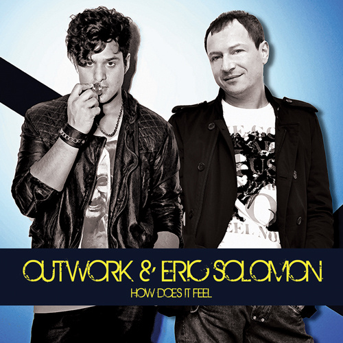 """OUTWORK & ERIC SOLOMON """"How Does It Feel"""""""