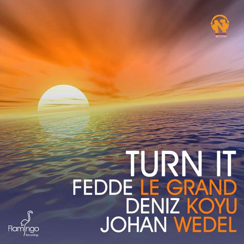 "FEDDE LE GRAND, DENIZ KOYU & JOHAN WEDEL ""Turn It"""