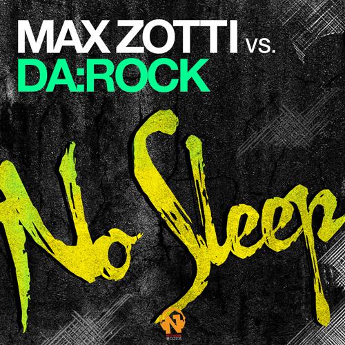 "MAX ZOTTI vs DA:ROCK ""No Sleep"""