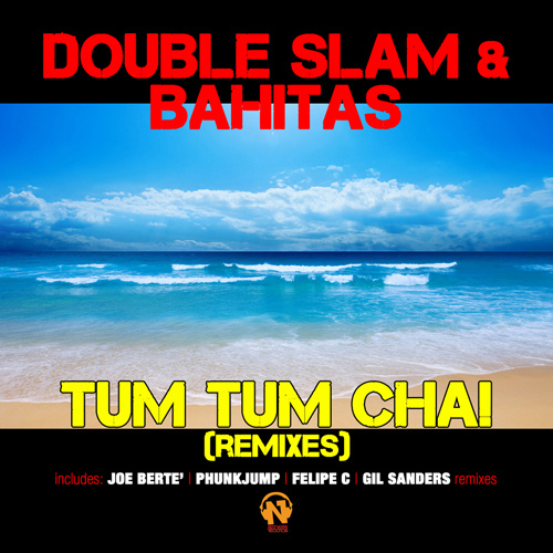 "DOUBLE SLAM & BAHITAS ""Tum Tum Cha! (Remixes)"""