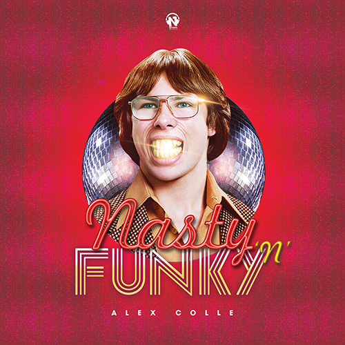 """ALEX COLLE """"Nasty 'N' Funky"""