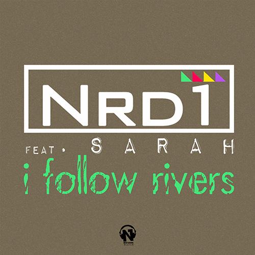 """NRD1 Feat. SARAH """"I Follow Rivers"""""""