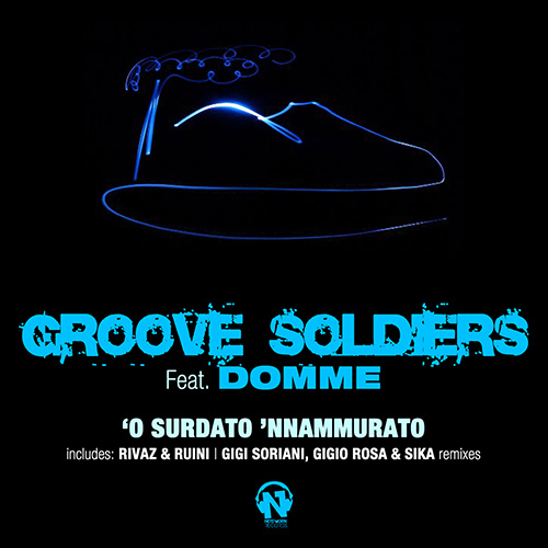 """GROOVE SOLDIERS Feat. DOMME """" 'O Surdato 'Nnammurato"""""""