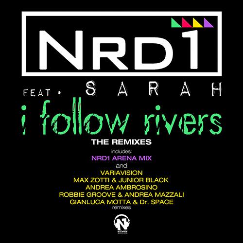 """NRD1 Feat. SARAH """"I Follow Rivers (The Remixes)"""""""
