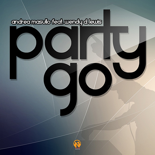 """ANDREA MASULLO Feat. WENDY D. LEWIS """"Party Go"""""""