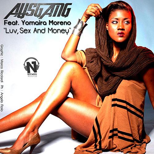 "AUSGANG Feat. YOMAIRA MORENO ""Luv, Sex And Money"""