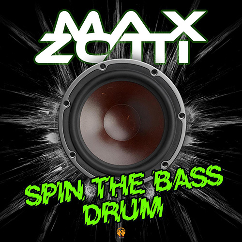 """MAX ZOTTI """"Spin The Bass Drum"""""""