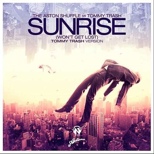 "THE ASTON SHUFFLE vs TOMMY TRASH ""Sunrise"" (Won't Get Lost)"""