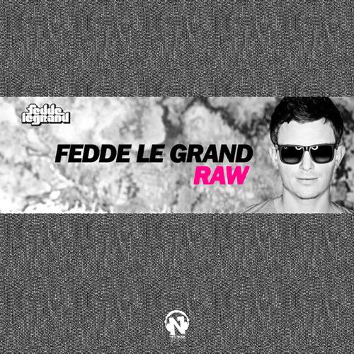 """FEDDE LE GRAND """"Raw"""""""