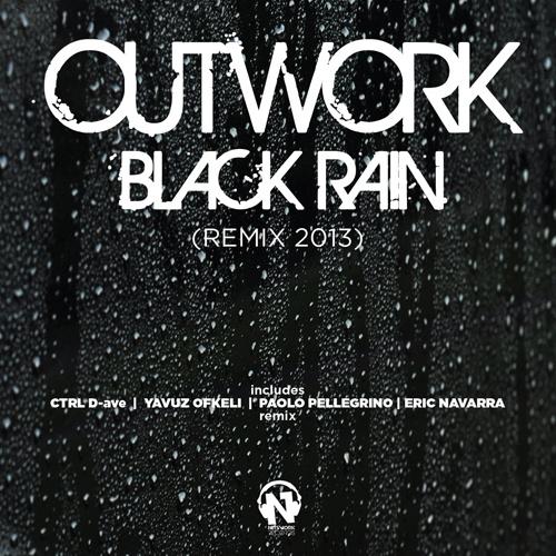 """OUTWORK """"Black Rain (Remix 2013)"""""""