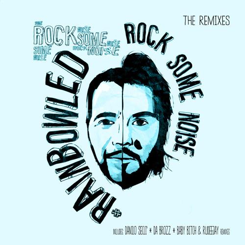 "RAINBOWLEAD  ""Rock Some Noise (The Remixes)"""