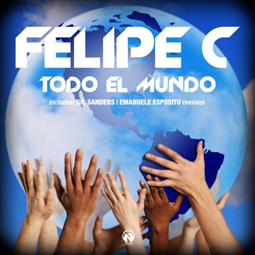"FELIPE C ""Todo El Mundo"""