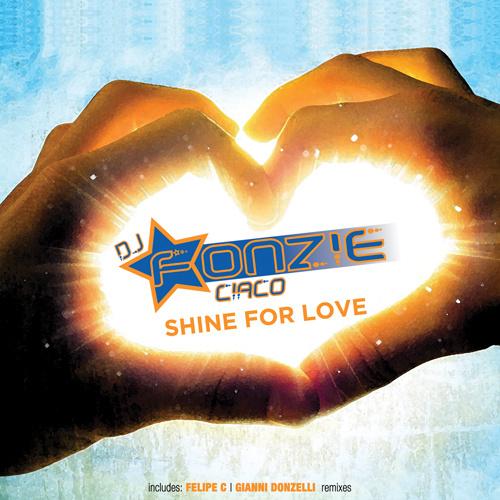 "DJ FONZIE CIACO ""Shine For Love"""