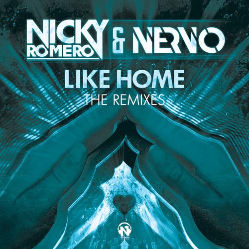 """NICKY ROMERO & NERVO """"Like Home"""""""