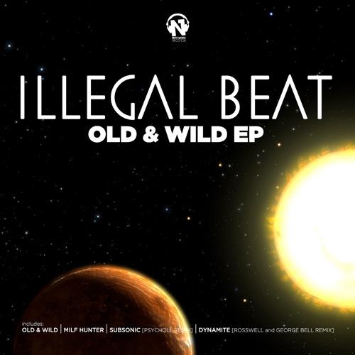 "ILLEGAL BEAT ""Old & Wild Ep"""