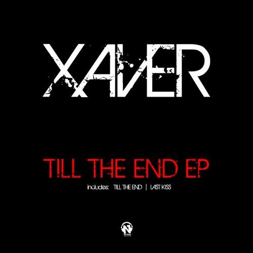 """XAVER """"Till The End Ep"""""""