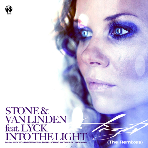"""STONE & VAN LINDEN Feat. LYCK """"Into The Light (The Remixes)"""""""