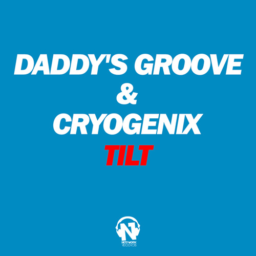 "DADDY'S GROOVE & CRYOGENIX ""Tilt"""