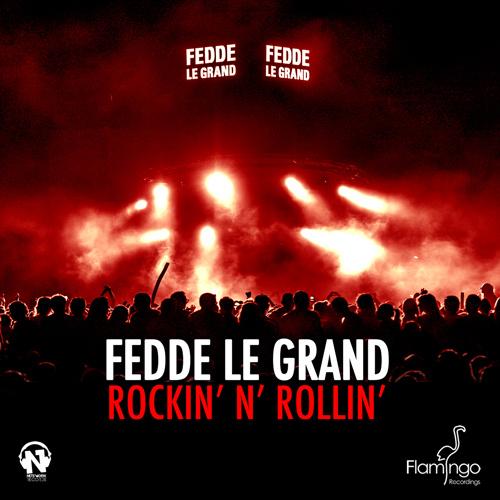 """FEDDE LE GRAND """"Rockin' N' Rollin'"""""""