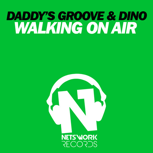 """DADDY'S GROOVE & DINO """"Walking On Air"""""""