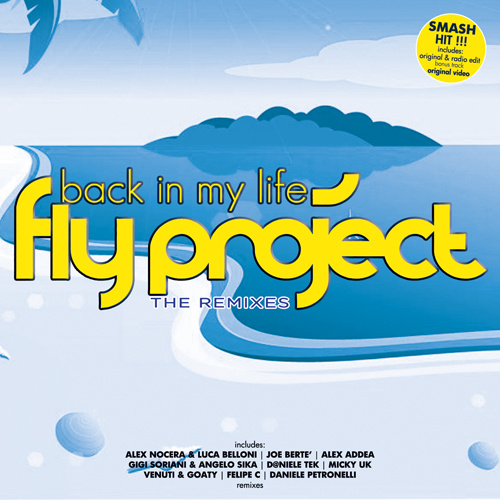"""FLY PROJECT """"Back In My Life"""" (The Remixes)"""