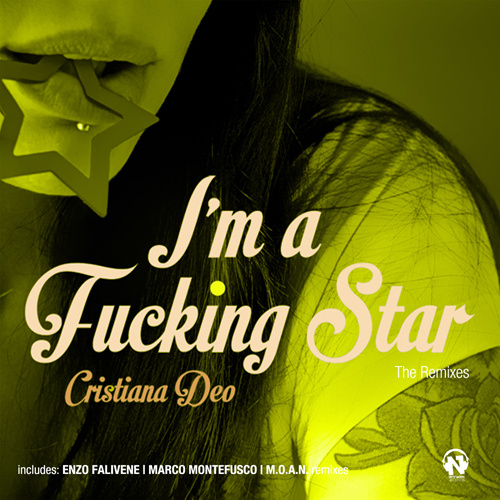 "CRISTIANA DEO ""I'm A Fucking Star"" (The Remixes)"