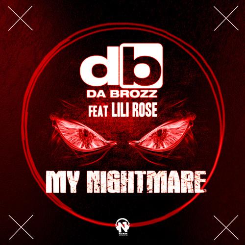 "DA BROZZ feat. LILI ROSE  ""My Nightmare"""