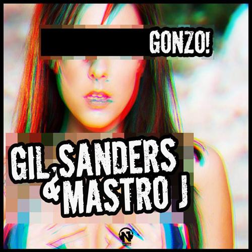 """GIL SANDERS & MASTRO J  """"Gonzo!"""""""