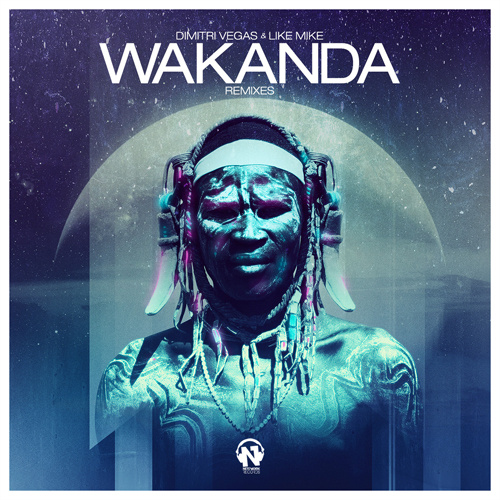"""DIMITRI VEGAS & LIKE MIKE  """"Wakanda"""" (The Remixes)"""