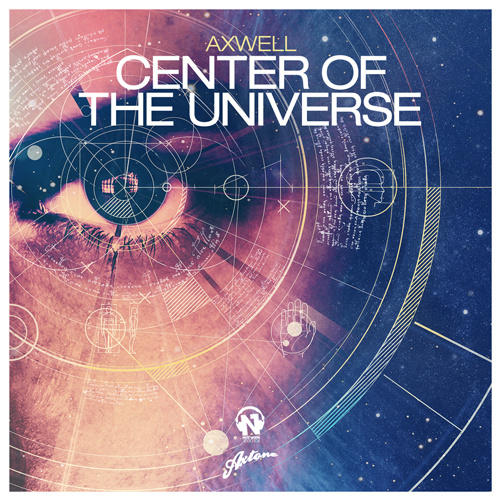 """AXWELL """"Center Of The Universe"""""""