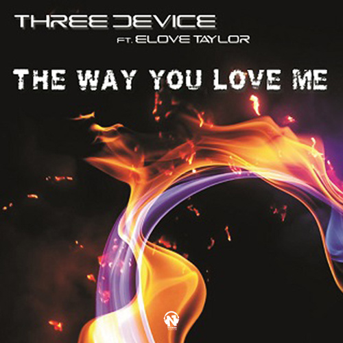 """THREE DEVICE Feat. ELOVE TAYLOR  """"The Way You Love Me"""""""