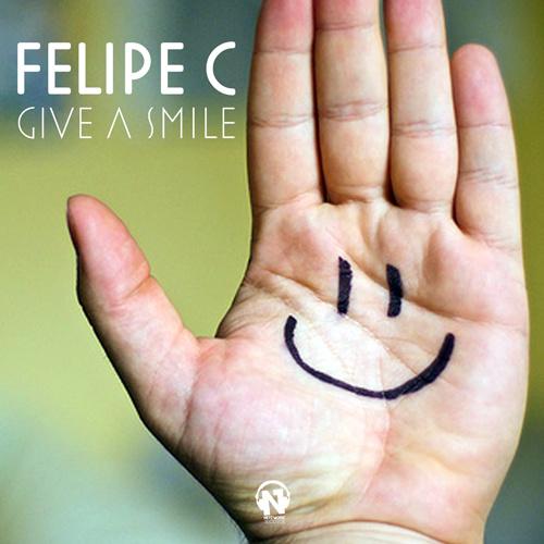 """FELIPE C  """"Give A Smile"""""""