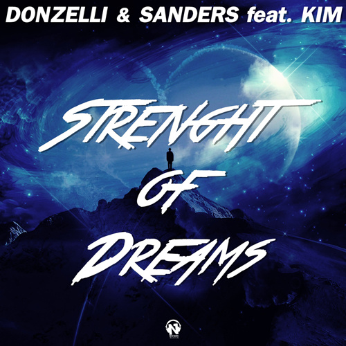 """DONZELLI & SANDERS Feat. KIM   """"Strenght Of Dreams"""""""