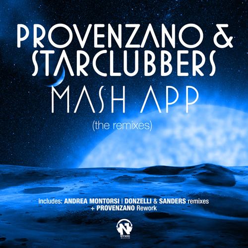 "PROVENZANO & STARCLUBBERS   ""Mash App"" (The Remixes)"