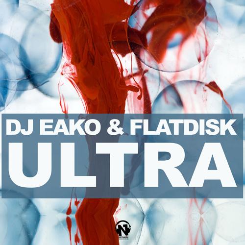 "DJ EAKO & FLATDISK  ""Ultra"""