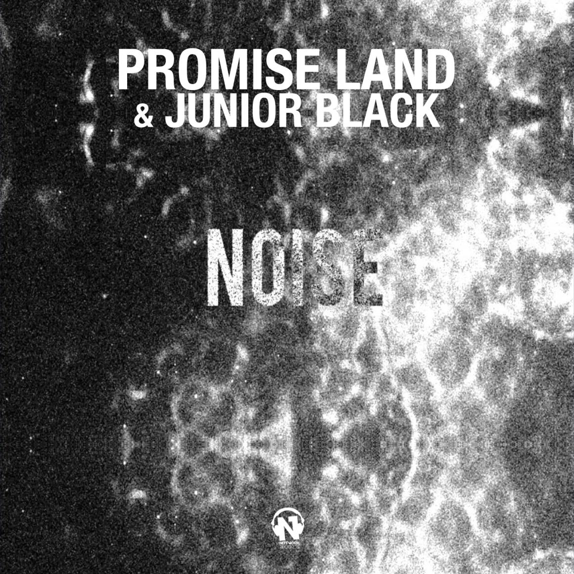 "PROMISE LAND & JUNIOR BLACK  ""Noise"""