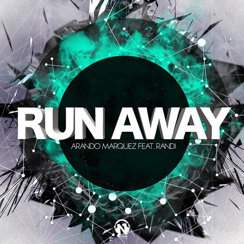"""ARANDO MARQUEZ Feat. RANDI """"Run Away"""""""