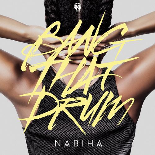 "NABIHA ""Bang That Drum"""