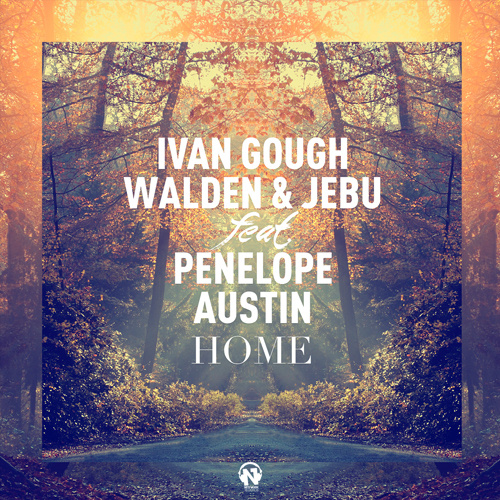 "IVAN GOUGH, WALDEN & JEBU Feat. PENELOPE AUSTIN  ""Home"""