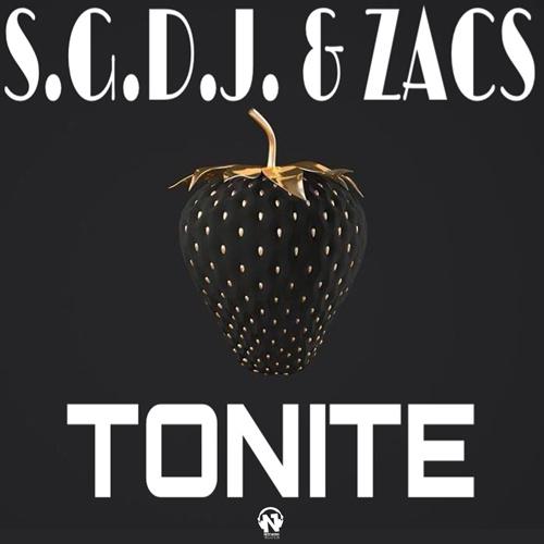 """S.G.D.J. & ZACS """"Tonite"""""""