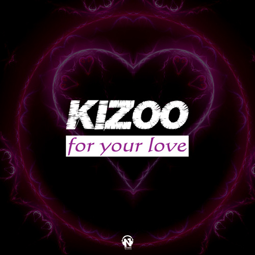"KIZOO ""For Your Love"""