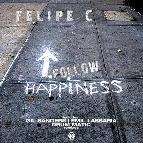 """FELIPE C  """"Follow Happiness"""""""