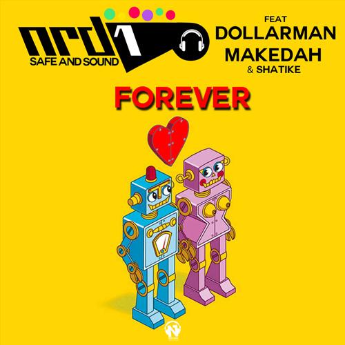 """NRD1 Feat. DOLLARMAN, MAKEDAH & SHATIKE  """"Forever"""""""