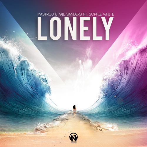 """MASTRO J & GIL SANDERS Feat. SOPHIE WHITE """"Lonely"""""""
